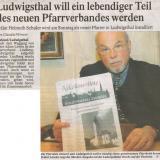 Im September 2004 verlässt Pater Adam Litwin die Pfarrei und Ludwigsthal bildet zusammen mit Zwiesel einen Pfarrverband. Prälat Helmuth Schuler wird als neuer Ludwigsthaler Pfarrer installiert